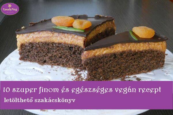 10 szuper finom és egészséges recept - Letölthető vegán szakácskönyv
