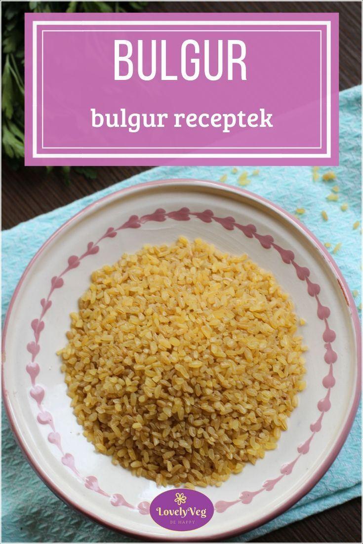 Bulgur - bulgur receptek