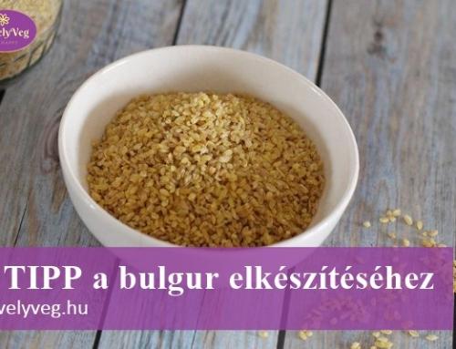 Bulgur felhasználása – 7 szuper tipp