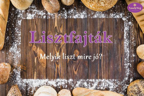 Lisztfajták - Melyik liszt mire jó?