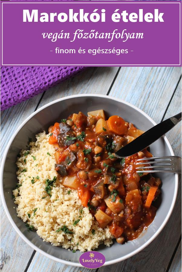 Marokkói ételek egészségesen vegán főzőtanfolyam