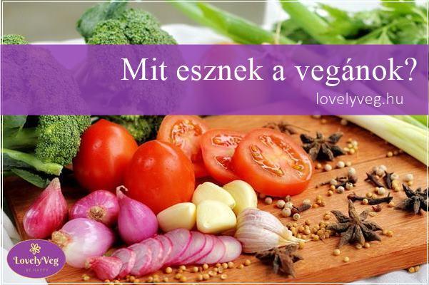 Mit esznek a vegánok?