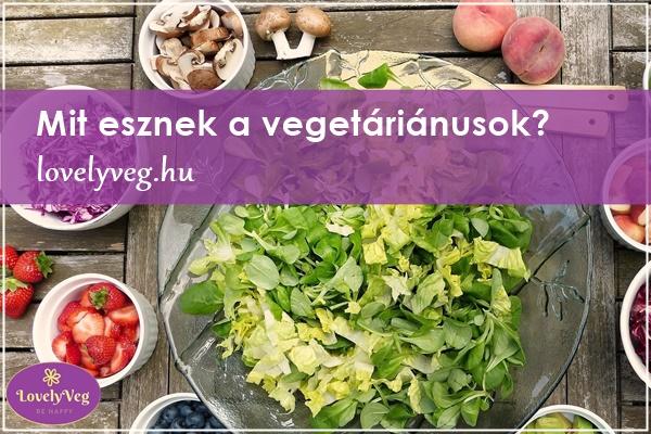 Mit esznek a vegetáriánusok?